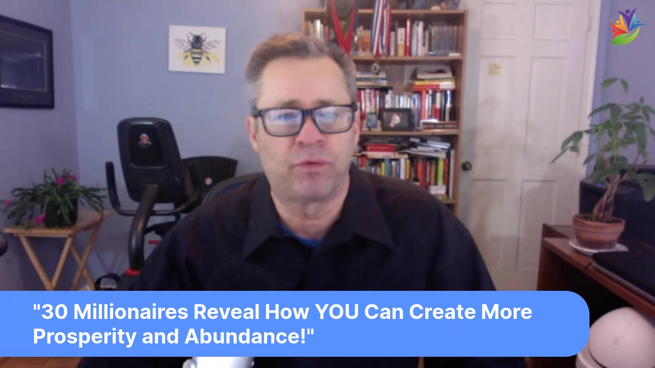 Want a Richer Life?  Prosperity Secrets ARE Revealed in these Interviews…Don't miss out!